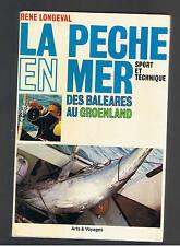 LA PECHE EN MER DES BALEARES AU GROENLAND RENE LONGEVAL 1972