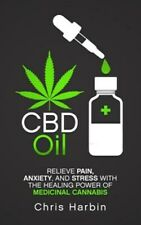 CBD Oil: Relieve Pain, Anxiety, and Stress with the Healing Power of Medicina...