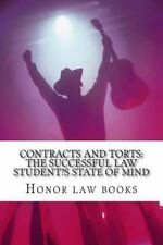 Contracts and Torts: the Successful Law Student's State of Mind : Written by...