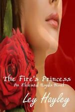 Elemental Royals: The Fire's Princess by Ley Hayley (2014, Paperback)