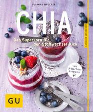 Chia - Das Superkorn für den Stoffwechsel-Kick - GU Ratgeber Ernährung (Ges ...