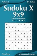 Sudoku X: Sudoku X 9x9 - Facile à Diabolique - Volume 1 - 276 Grilles by Nick...