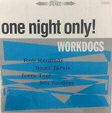 WORKDOGS One Night Only SEALED LP 1996 Jon Spencer Chrome Cranks Garage Lo-Fi