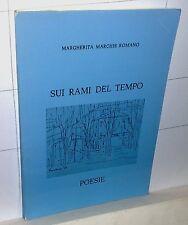 Margherita Marchis Romano SUI RAMI DEL TEMPO  Poesie  1981