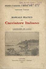 Voltan - Manuale pratico del Cacciatore Italiano  1^Edz. 1927 Battiato Caccia
