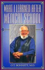What I Learned After Medical School, O T Bonnett Md, Good Book