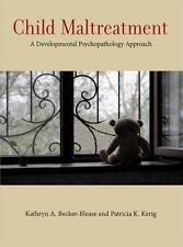 CHILD MALTREATMENT - BECKER-BLEASE, KATHRYN/ KERIG, PATRICIA K. - NEW BOOK
