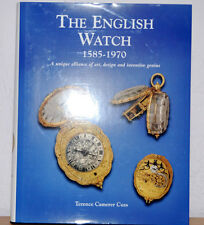 THE ENGLISH WATCH 1585 - 1970 Terence Camerer Cuss