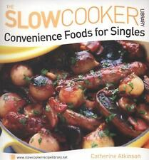 Convenience Foods for Singles (Slow Cooker Library) (The Slowcooker Library), Ca