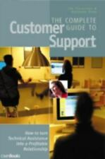 The Complete Guide to Customer Support: How to Turn Technical-ExLibrary