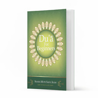 Du'a for Beginners by Shaykh Mufti Saiful Islam