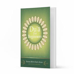 Du'a for Beginners by Shaykh Mufti Saiful Islam
