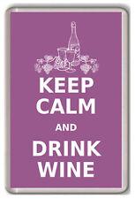 KEEP CALM AND DRINK WINE FRIDGE MAGNET