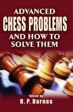 Advanced Chess Problems and How to Solve Them-ExLibrary