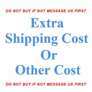 Extra Fee Extra Shipping Cost or Other Cost DO NOT BUY IF NOT MESSAGE US FIRST