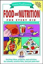 Janice VanCleave - Food and Nutrition for Every Kid!