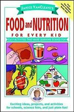 Janice VanCleave's Food and Nutrition for Every Kid: Easy Activities That Make