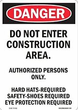 Danger Do Not Enter Construction Area - Authorized Persons Only Hard Hats- Requi