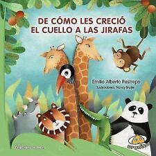 De como les crecio el cuello a las jirafas (Spanish Edition)-ExLibrary