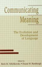 Communicating Meaning: The Evolution and Development of Language-ExLibrary