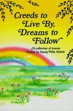 Creeds to Live by, Dreams to Follow Poems By Susan Polis Schutz