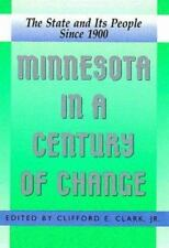 Minnesota in a Century of Change: The State and Its People Since 1900  Hardcover