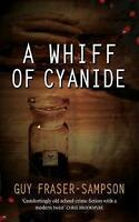 A Whiff of Cyanide - Book 3 of the Hampstead Murders by Guy Fraser-Sampson, NEW