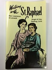 Walking with St. Raphael   by  Rev Lawrence G. Lovasik SVD Book