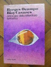 BORGES OCAMPO BIOY CASARES ANTOLOGIA LETTERATURA FANTASTICA ED. RIUNITI 1981