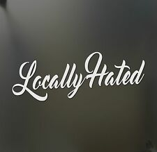 Locally Hated sticker racing Honda JDM Funny drift car WRX window decal