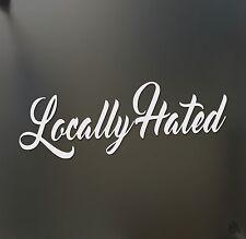 Locally Hated sticker racing Honda JDM Funny drift car WRX window decal