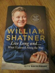 WILLIAM SHATNER Live Long and What I Learned Along the Way HARDCOVER