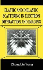 Elastic and Inelastic Scattering in Electron Diffraction and Imaging (The Langua