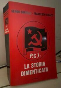 P.C.I. LA STORIA DIMENTICATA Bertelli Bigazzi 2001 LE SCIE MONDADORI pci