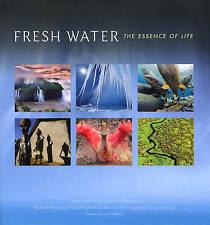 Fresh Water: The Essence of Life by Thomas M. Brooks,Amy J. Upgren,Ian J. Harris