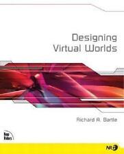 Designing Virtual Worlds Richard A. Bartle