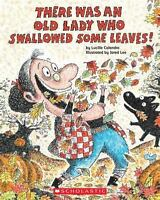 There Was an Old Lady Who Swallowed Some Leaves! by Lucille Colandro (2010,...