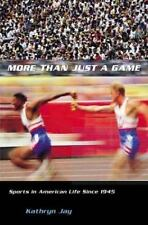 More Than Just a Game: Sports in American Life Since 1945 (Columbia Hi-ExLibrary