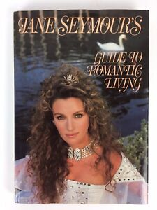 """Jane Seymour's """"Guide to Romantic Living"""" Signed by Author 1st Edition 1986"""