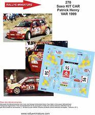 DECALS 1/43 REF 0270 CITROEN SAXO KIT CAR HENRY RALLYE DU VAR 1999 RALLY