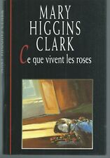 Ce que vivent les roses.Mary HIGGINS CLARK.France Loisirs CV7
