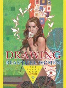 Drawing Beautiful Women : The Frank Cho Method, Hardcover by Cho, Frank, Bran...