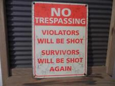 VINTAGE RETRO METAL WALL SIGN PLAQUE *NO TRESPASSING-VIOLATORS WILL BE SHOT* FAB