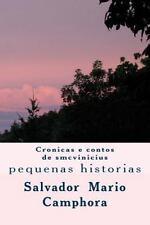Cronicas e Contos de Smcvinicius : Pequenas Historias by Salvador Camphora...