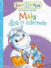 MAKS DBA O ZDROWIE Katarzyna Zychla dla dzieci bajki POLISH BOOK *JBOOK