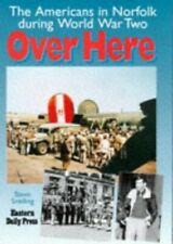 """Over Here: Americans in Norfolk During World... by """"Eastern Daily Press Hardback"""