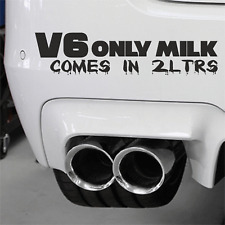 V6 Car Sticker 4x4 Decal  V6 Only Milk comes in 2Ltrs Petrol Heads Off Roading