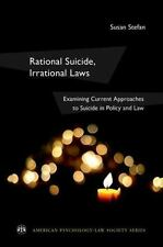 Rational Suicide, Irrational Laws: Examining Current Approaches to Suicide in...
