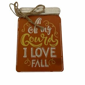 Gourd Fall Decorations Table Desk Sign Farmhouse Country Oh My Gourd Orange