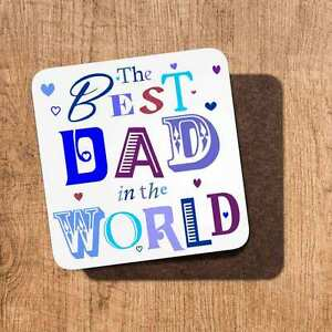 Best Dad In The World coaster gift for Father's Day, Birthday's, Christmas